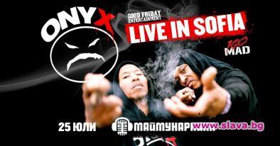 Точно така! ONYX live in SofiaТези hip-hop икони ще взривят
